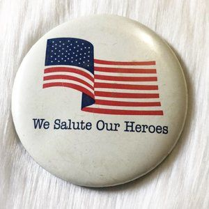 🔮 5/$25 Vintage We Salute Our Heroes Pin 🇺🇸